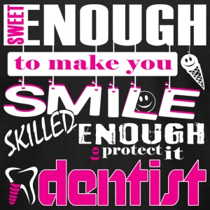 DENTIST - Sweet Enough To Make You Smile Skilled - Men's T-Shirt by American Apparel