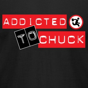 Chuck Chuck I m addicted to chuck - Men's T-Shirt by American Apparel