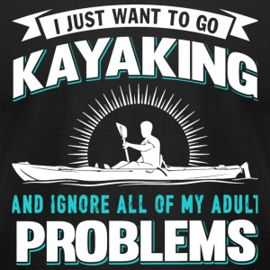 Kayaking - I Just Want To Go Kayaking T Shirt - Men's T-Shirt by American Apparel