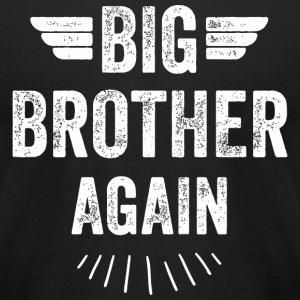 Brother - Big Brother Again - Men's T-Shirt by American Apparel