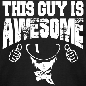 Guy - this guy is awesome - Men's T-Shirt by American Apparel