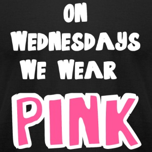 PINK - ON WEDNESDAYS WE WEAR PINK - Men's T-Shirt by American Apparel