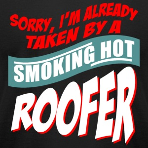 ROOFER - SORRY, I'M ALREADY TAKEN BY A SMOKING H - Men's T-Shirt by American Apparel