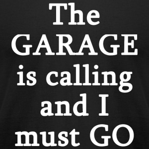 Garage - The Garage Is Calling I Must Go - Men's T-Shirt by American Apparel