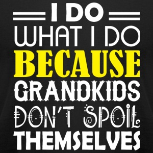 Grandkid - Grandkids Don't Spoil Themselves T Sh - Men's T-Shirt by American Apparel