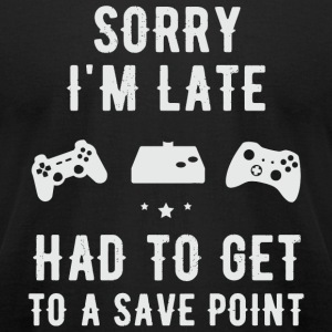 Gamer - Sorry I'm Late I Had to get to a save po - Men's T-Shirt by American Apparel