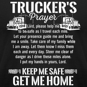Truck driver - Trucker Prayer Keep Me Safe Get M - Men's T-Shirt by American Apparel