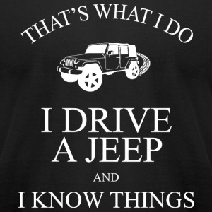 Jeep - That's What I Do I Drive A Jeep And I Kno - Men's T-Shirt by American Apparel