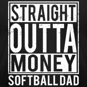 Softball - Softball Dad Straight Outta Money - Men's T-Shirt by American Apparel