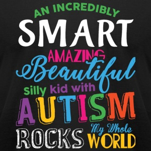 Autism - Smart Amazing Beautiful Silly Kid With - Men's T-Shirt by American Apparel