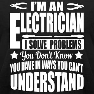 Electrician - I'm an electrician, I solve proble - Men's T-Shirt by American Apparel