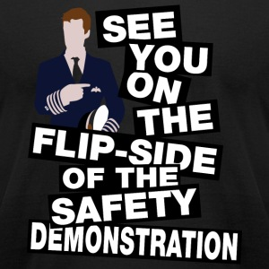 Pilot - See you on the flipside of the safety de - Men's T-Shirt by American Apparel