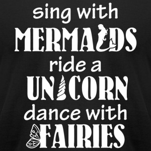 Fairy tail - Sing with Mermaids Ride a Unicorn - Men's T-Shirt by American Apparel
