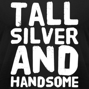 Handsome - Tall Silver and Handsome - Men's T-Shirt by American Apparel