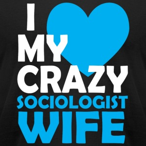 Sociologist - i love my crazy sociologist wife - Men's T-Shirt by American Apparel