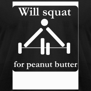 Squat - Will squat for peanut butter - Men's T-Shirt by American Apparel