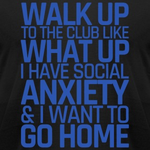 Social worker - Walk Up To The Club Like What Up - Men's T-Shirt by American Apparel