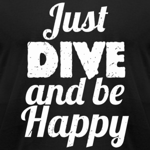 Dive - Just DIVE and Be Happy Diving - Men's T-Shirt by American Apparel