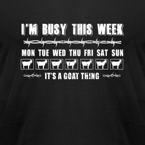 Goat - i'm busy this week goat it's a goat thing - Men's T-Shirt by American Apparel