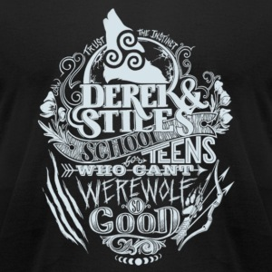 Teen Wolf fan - Who can't werewolf so good - Men's T-Shirt by American Apparel