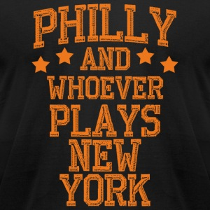 Philadelphia - Philly And Whoever Plays New York - Men's T-Shirt by American Apparel
