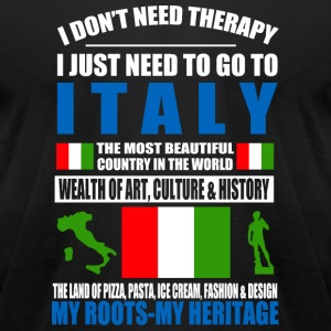 Italian - Italian - I Don't Need Therapy I Just - Men's T-Shirt by American Apparel
