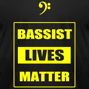 Bassist - Bassist Lives Matter - Men's T-Shirt by American Apparel