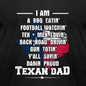 Texan dad - Awesome texan dad t-shirt for dads - Men's T-Shirt by American Apparel