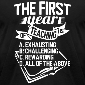 Teacher - Teacher - The First Year of Teaching - Men's T-Shirt by American Apparel
