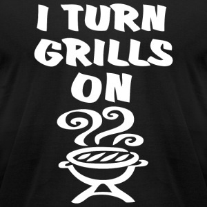 Grill - I Turn Grills On - Men's T-Shirt by American Apparel