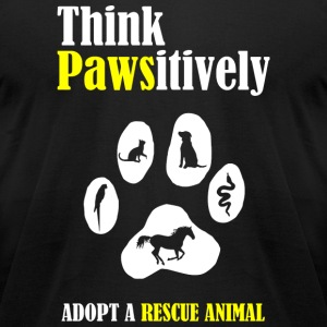 Animal - Think Pawsitively -- Adopt a Rescue Ani - Men's T-Shirt by American Apparel