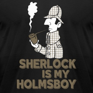 Sherlock Holmes fan - Sherlock is my Holmsboy - Men's T-Shirt by American Apparel