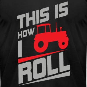 - This is how I roll - tractor - Men's T-Shirt by American Apparel