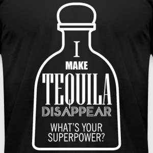 TEQUILA - I MAKE TEQUILA DISAPPEAR WHAT'S YOUR S - Men's T-Shirt by American Apparel