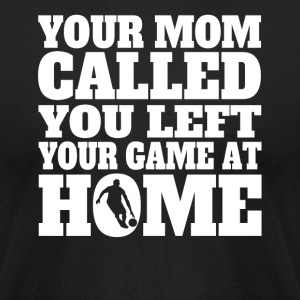 You Left Your Game At Home Funny Basketball - Men's T-Shirt by American Apparel