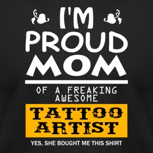 I'm a Proud Mom Tattoo Artist Funny - Men's T-Shirt by American Apparel