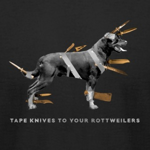 Tape knives to your Rottweilers - Men's T-Shirt by American Apparel