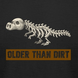 Older than dirt - Men's T-Shirt by American Apparel