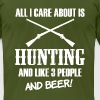 All I care about is Hunting and Beer funny shirt - Men's Fine Jersey T-Shirt