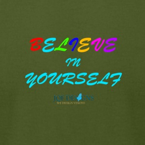 BELIEVE IN YOURSELF TSHIRT - Men's T-Shirt by American Apparel