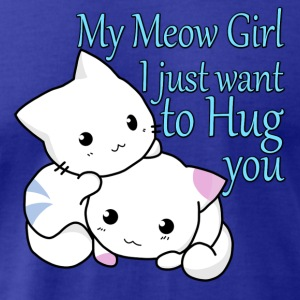 My Meow Girl, I Just Want to Hug You T-shirt - Men's T-Shirt by American Apparel