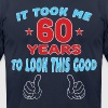 IT TOOK ME 60 YEARS TO LOOK THIS GOOD - Men's Fine Jersey T-Shirt
