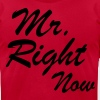 Mr. Right Now - Men's Fine Jersey T-Shirt