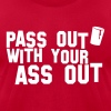 pass out with your ass out NSFW - Men's Fine Jersey T-Shirt