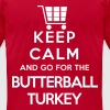 Keep Calm and Go For the Butterball Turkey - Men's Fine Jersey T-Shirt