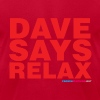 Dave Says Relax - Men's Fine Jersey T-Shirt