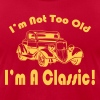 I'm not too old I'm a classic - Men's Fine Jersey T-Shirt