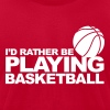 I'd rather be playing basketball - Men's Fine Jersey T-Shirt