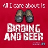 All I Care About is Birding & Beer - Men's Fine Jersey T-Shirt