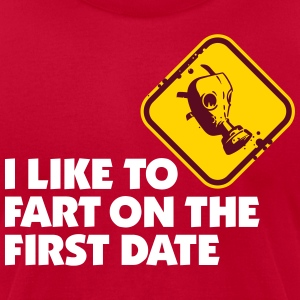 I Like To Fart On The First Date. - Men's T-Shirt by American Apparel